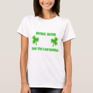 DayDrinker More Irish Than You Can Handle T-Shirt