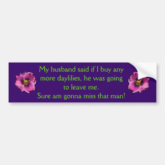 Daylily With Saying Bumper Sticker