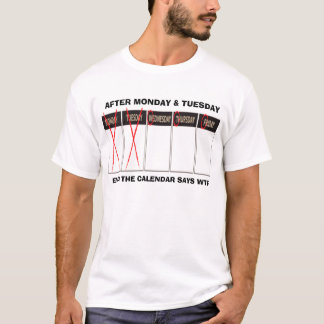 Days Of the Week WTF T-shirt