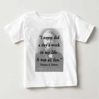 Days Work - Thomas Edison Baby T-Shirt