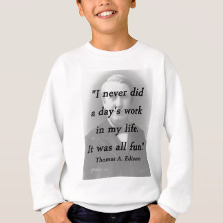 Days Work - Thomas Edison Sweatshirt