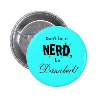 dazzled vs. nerd 6 cm round badge