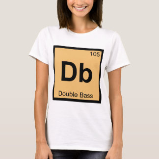 Db - Double Bass Music Chemistry Periodic Table T-Shirt