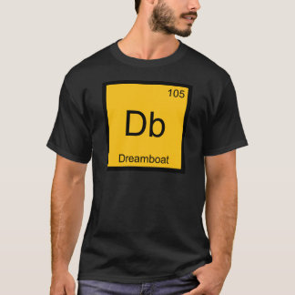 Db - Dreamboat Chemistry Element Symbol Funny Tee