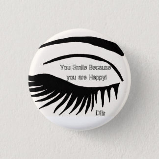 DBr Clothing Co Houston Smile Bc You are happy 3 Cm Round Badge