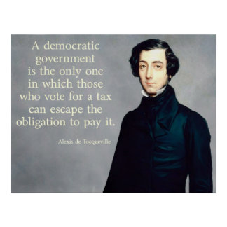 de Tocqueville Taxes Quote Poster