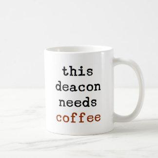 deacon needs coffee coffee mug