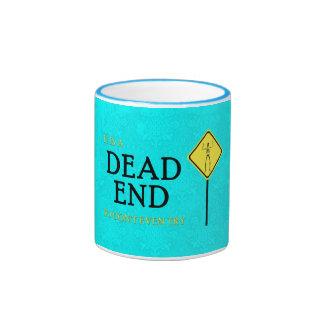 Dead end ringer coffee mug