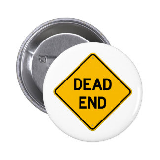Dead End Sign Pinback Buttons