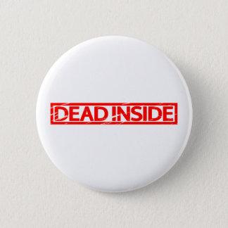 Dead inside Stamp 6 Cm Round Badge