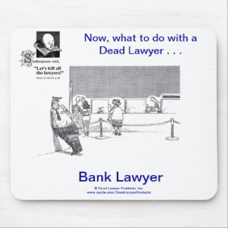 Dead Lawyer™ Bank Lawyer Mousepad
