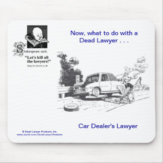Dead Lawyer™ Car Dealer's Lawyer Mousepad