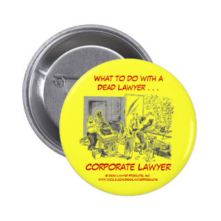 Dead Lawyer™ Corporate Lawyer Button