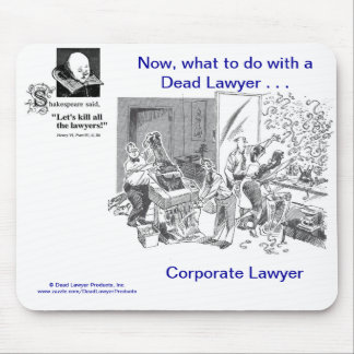 Dead Lawyer™ Corporate Lawyer Mousepad