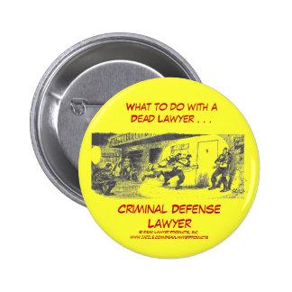 Dead Lawyer™ Criminal Defense Lawyer Button