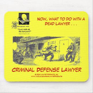 Dead Lawyer™ Criminal Defense Lawyer Mousepad