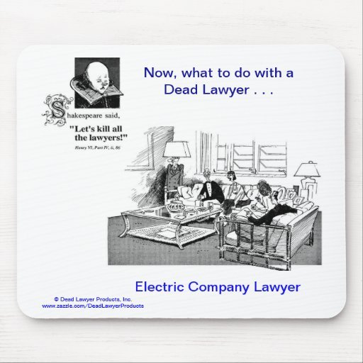 Dead Lawyer™ Electric Company Lawyer Mousepad