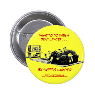 Dead Lawyer™ Ex-Wife's Lawyer Button
