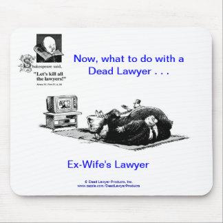 Dead Lawyer™ Ex-Wife's Lawyer Mousepad