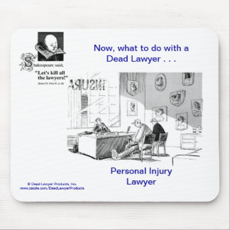 Dead Lawyer™ Personal Injury Lawyer Mousepad