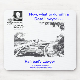 Dead Lawyer™ Railroad's Lawyer Mousepad
