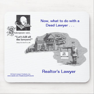 Dead Lawyer™ Realtor's Lawyer Mousepad