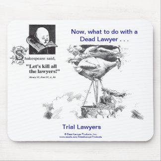 Dead Lawyer™ Trial Lawyers Mousepad