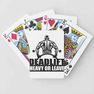 dead lift heavy or leave bicycle playing cards