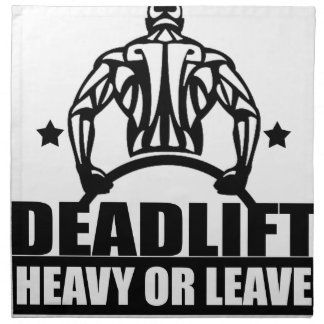 dead lift heavy or leave napkin
