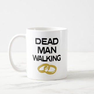 Dead Man Walking funny engaged men mug