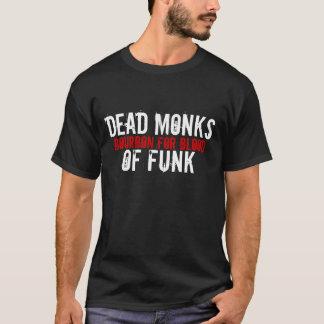 DEAD MONKSOF FUNK, BOURBON FOR BLOOD T-Shirt