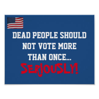 DEAD PEOPLE SHOULD VOTING POSTER