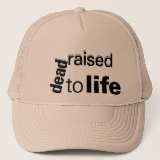 dead raised to life trucker hat