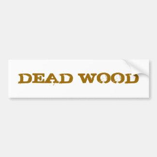 Dead Wood Bumper Sticker
