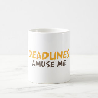 Deadline amuse me coffee mug