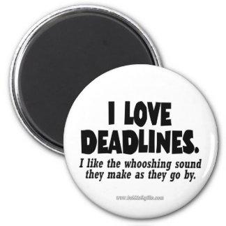 Deadlines... Magnets