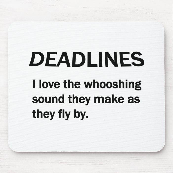 DEADLINES MOUSE PAD