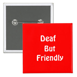 Deaf, But Friendly 15 Cm Square Badge