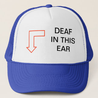 DEAF IN THIS EAR HAT