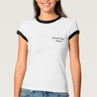 Deaf Pals womans T Shirt