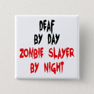 Deaf Zombie Slayer 15 Cm Square Badge