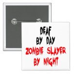 Deaf Zombie Slayer Pinback Button