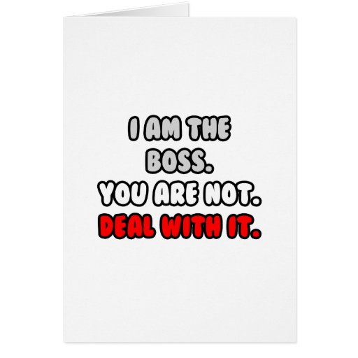 Deal With It ... Funny Boss Shirts and Gifts Greeting Cards