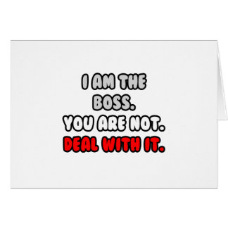 Deal With It ... Funny Boss Shirts and Gifts Card