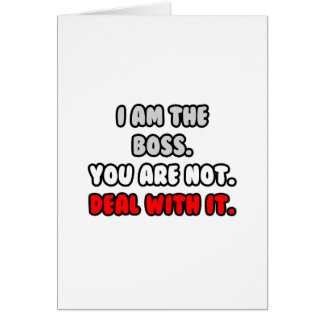 Deal With It ... Funny Boss Shirts and Gifts Greeting Card