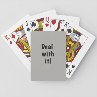 """""""Deal With It"""" Playing Cards--black text Playing Cards"""