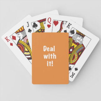 """""""Deal With It"""" Playing Cards--white text Playing Cards"""