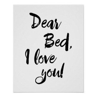 Dear Bed I Love You Poster