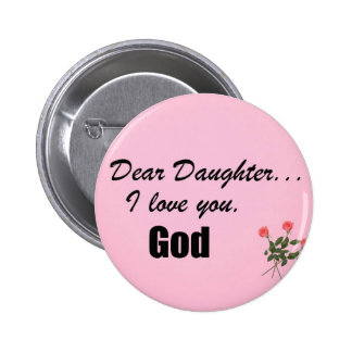 Dear Daughter, I love you. God Buttons