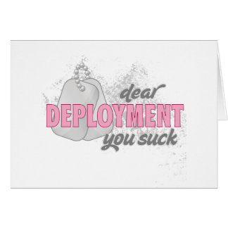 Dear deployment you suck card